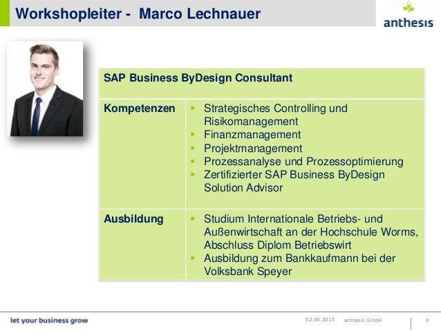 Workshopleiter - Marco Lechnauer           SAP Business ByDesign Consultant           Kompetenzen     Strategisches Contr...