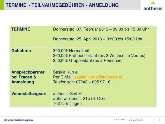 TERMINE - TEILNAHMEGEBÜHREN - ANMELDUNG  TERMINE             Donnerstag, 07. Februar 2013 – 09:00 bis 15:00 Uhr           ...