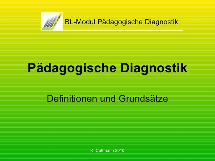 Pädagogische Diagnostik Definitionen und Grundsätze BL-Modul Pädagogische Diagnostik