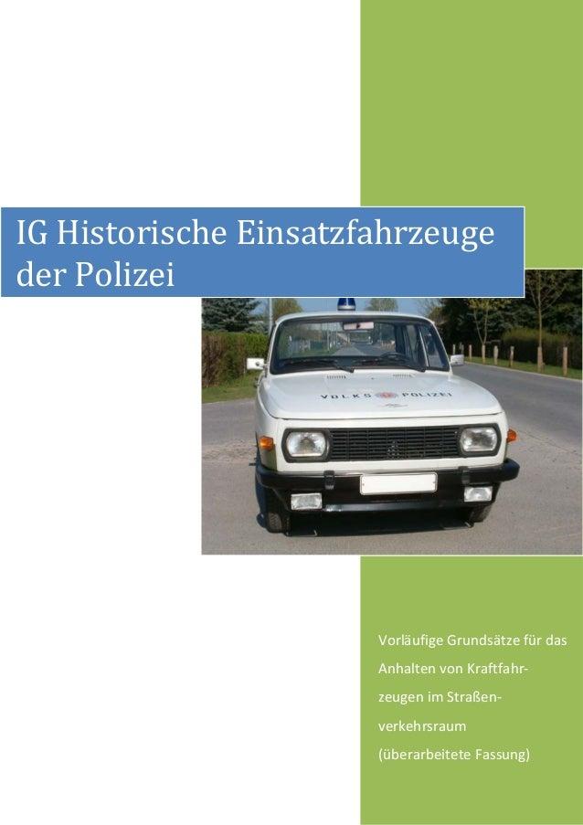 IG Historische Einsatzfahrzeugeder Polizei                       Vorläufige Grundsätze für das                       Anhal...