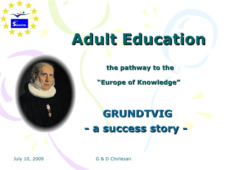 """Adult Education                        the pathway to the                     """"Europe of Knowledge""""                       ..."""