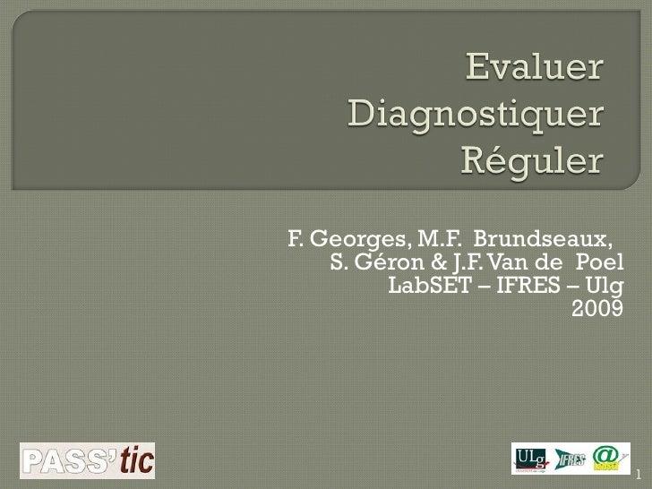 F. Georges, M.F.  Brundseaux,  S. Géron & J.F. Van de  Poel LabSET – IFRES – Ulg 2009