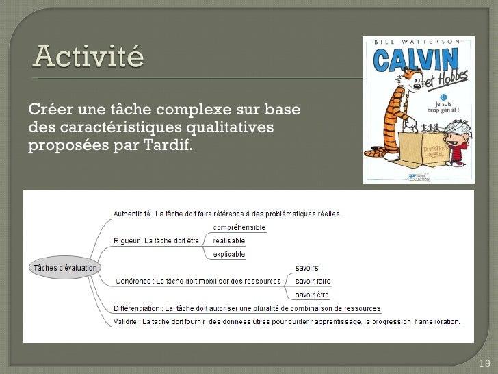 Créer une tâche complexe sur base des caractéristiques qualitatives proposées par Tardif.