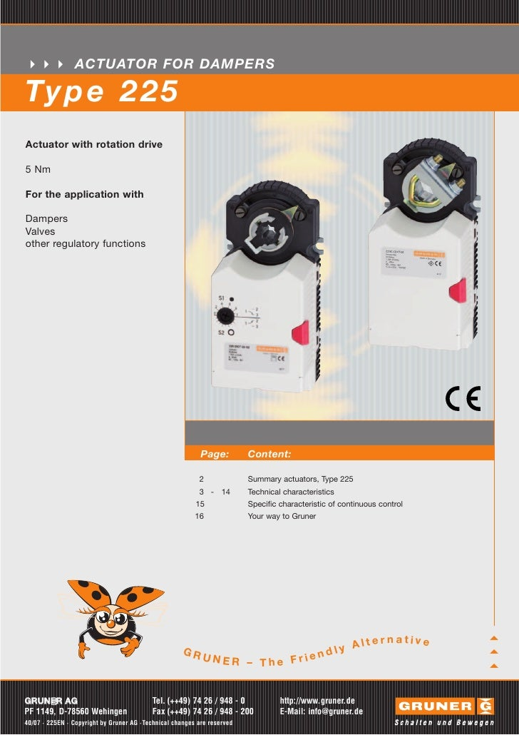 ACTUATOR FOR DAMPERSTy p e 2 2 5Actuator with rotation drive5 NmFor the application withDampersValvesother regulatory func...