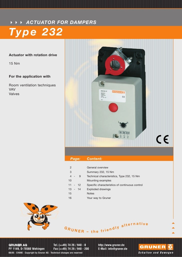 ACTUATOR FOR DAMPERSTy p e 2 3 2Actuator with rotation drive15 NmFor the application withRoom ventilation techniquesVAVVal...