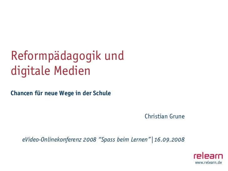 Reformpädagogik und digitale Medien Chancen für neue Wege in der Schule                                                  C...