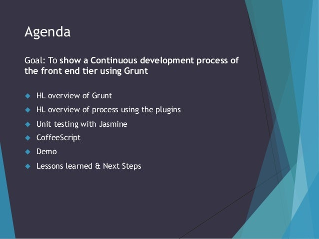 Grunt Continuous Development of the Front End Tier Slide 2