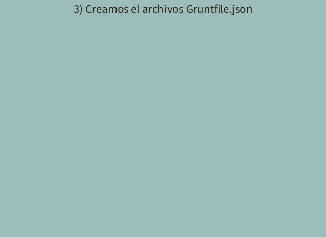 3) Creamos el archivos Gruntfile.json