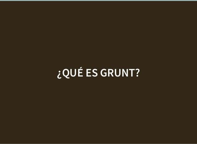 ¿QUÉ ES GRUNT?