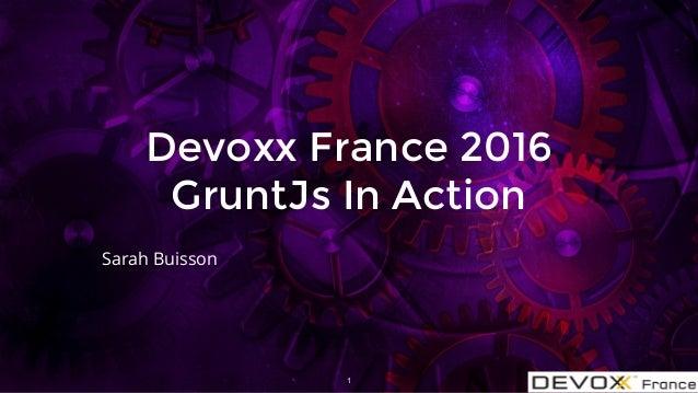 Devoxx France 2016 GruntJs In Action Sarah Buisson 1