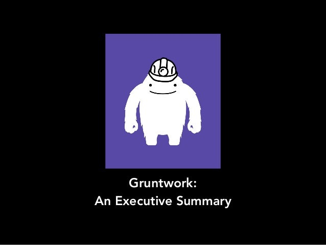 Gruntwork: An Executive Summary