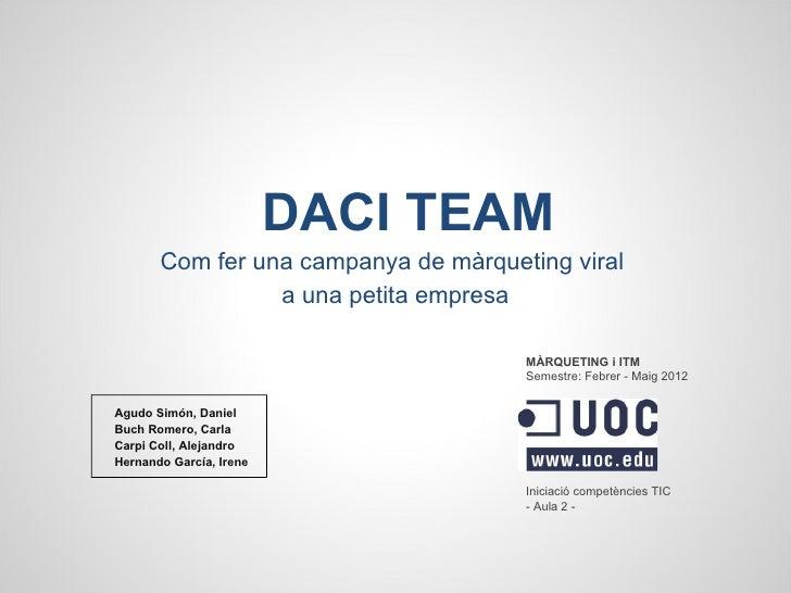 DACI TEAM       Com fer una campanya de màrqueting viral                 a una petita empresa                             ...