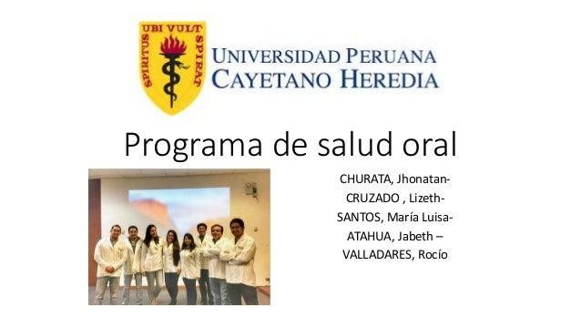 Programa de salud oral CHURATA, Jhonatan- CRUZADO , Lizeth- SANTOS, María Luisa- ATAHUA, Jabeth – VALLADARES, Rocío
