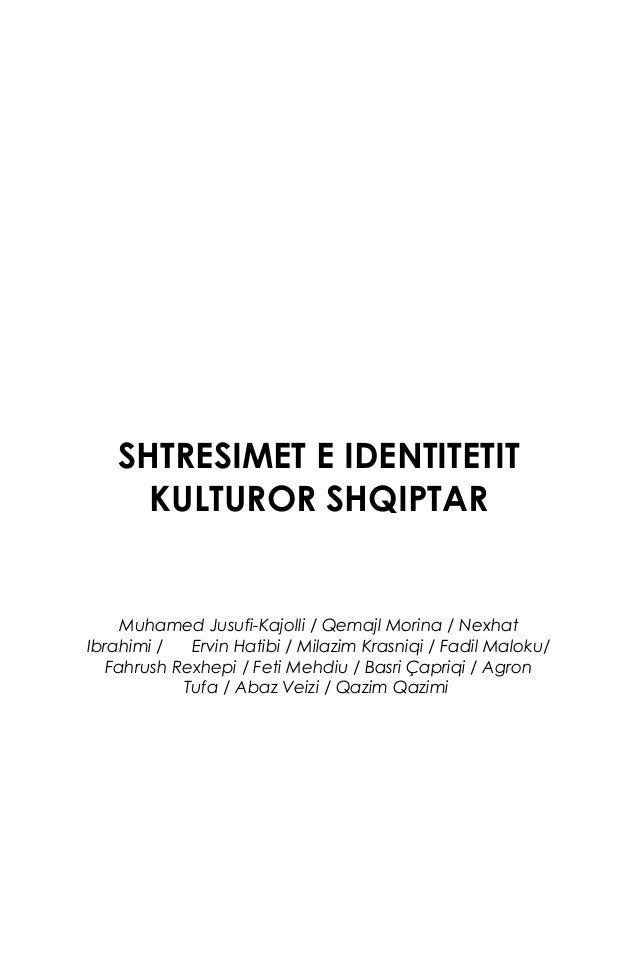 SHTRESIMET E IDENTITETIT KULTUROR SHQIPTAR  Muhamed Jusufi-Kajolli / Qemajl Morina / Nexhat Ibrahimi / Ervin Hatibi / Mila...