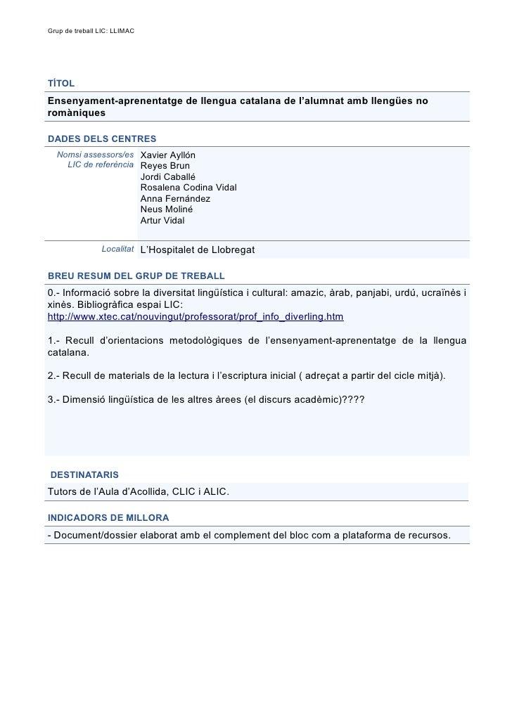 Grup de treball LIC: LLIMAC     TÍTOL Ensenyament-aprenentatge de llengua catalana de l'alumnat amb llengües no romàniques...