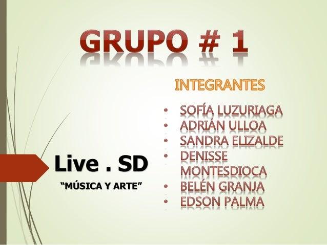 """Live . SD """"MÚSICA Y ARTE"""""""