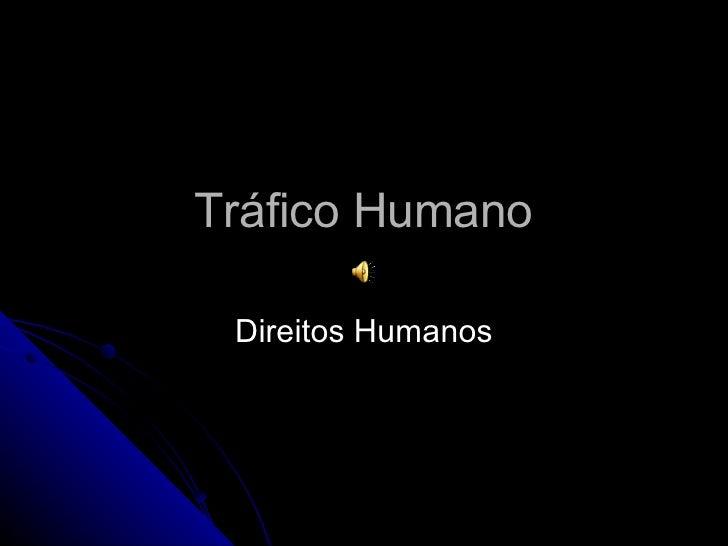 Tráfico Humano   Direitos Humanos