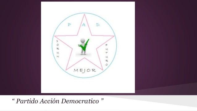 """"""" Partido Acción Democratico """""""