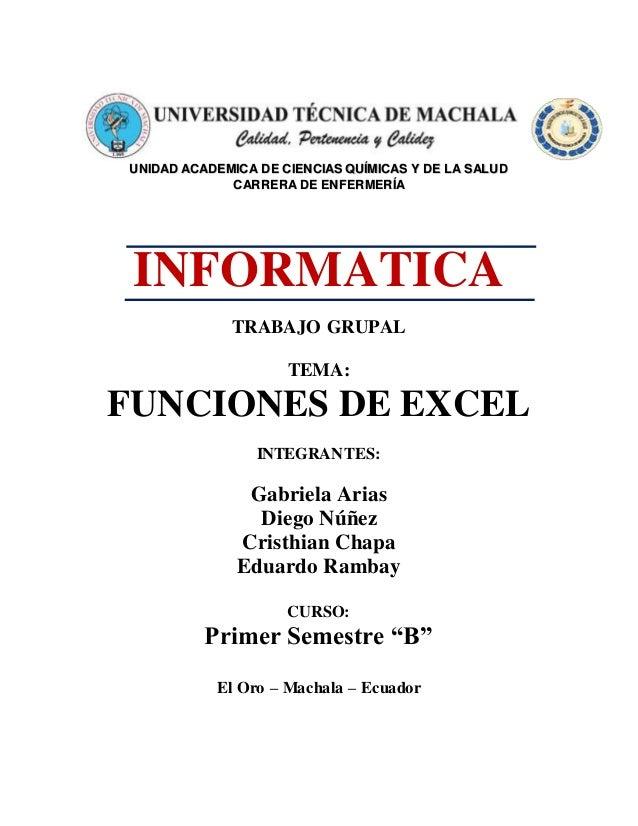 UNIDAD ACADEMICA DE CIENCIAS QUÍMICAS Y DE LA SALUD CARRERA DE ENFERMERÍA INFORMATICA TRABAJO GRUPAL TEMA: FUNCIONES DE EX...