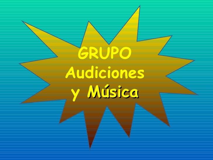 GRUPO Audiciones y  Música