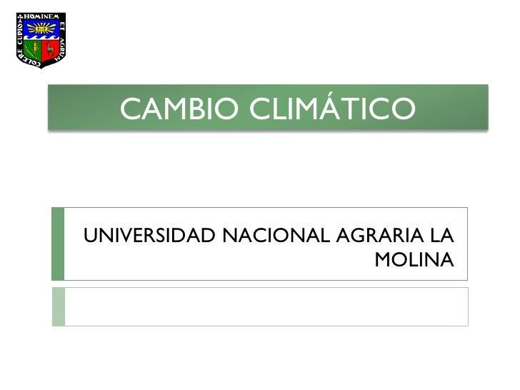 UNIVERSIDAD NACIONAL AGRARIA LA MOLINA CAMBIO CLIMÁTICO