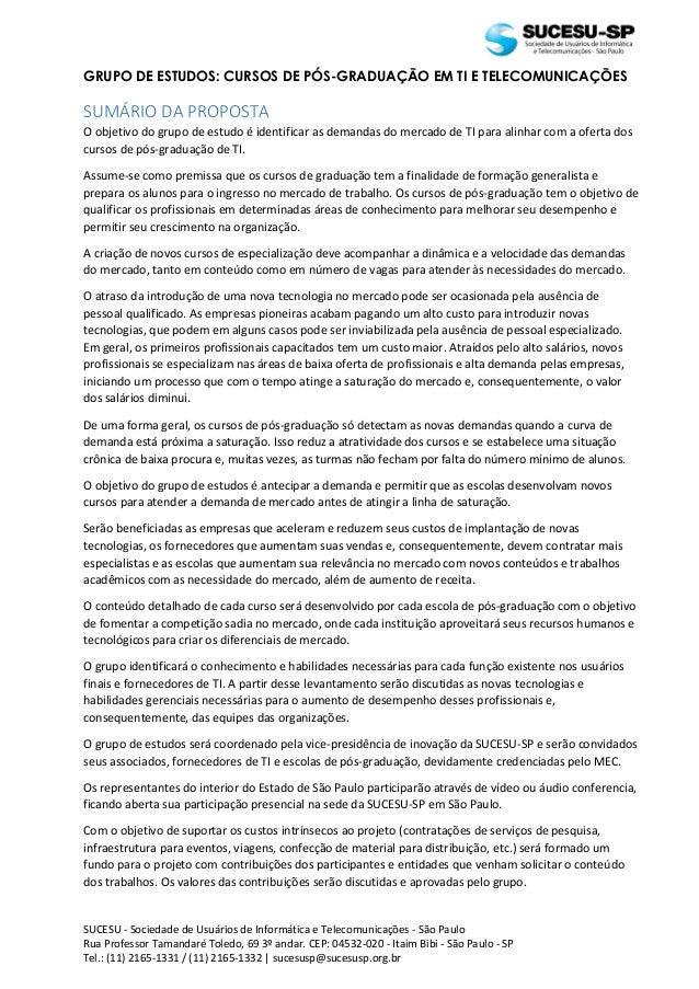SUCESU - Sociedade de Usuários de Informática e Telecomunicações - São Paulo Rua Professor Tamandaré Toledo, 69 3º andar. ...