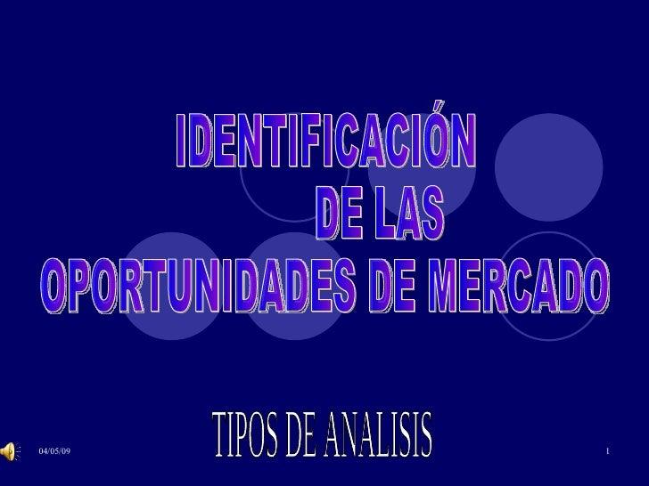 TIPOS DE ANALISIS IDENTIFICACIÓN  DE LAS  OPORTUNIDADES DE MERCADO