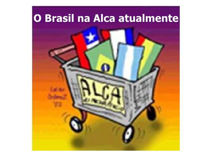 O Brasil na Alca atualmente