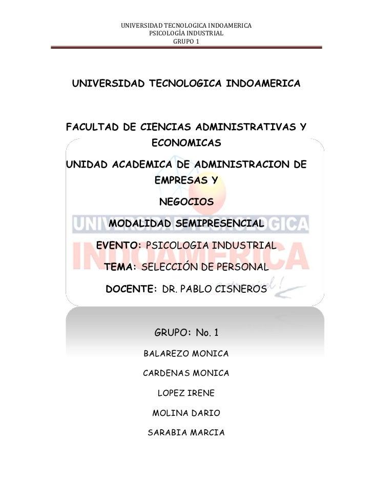 UNIVERSIDAD TECNOLOGICA INDOAMERICA                 PSICOLOGÍA INDUSTRIAL                        GRUPO 1     UNIVERSIDAD T...