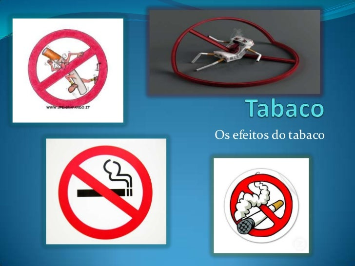 Tabaco <br />Os efeitos do tabaco<br />
