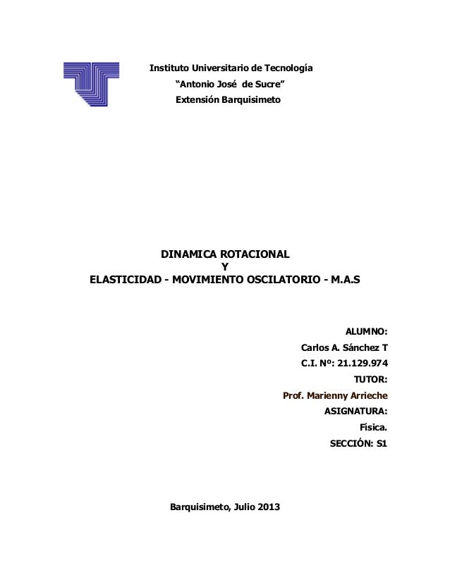 """Instituto Universitario de Tecnología """"Antonio José de Sucre"""" Extensión Barquisimeto DINAMICA ROTACIONAL Y ELASTICIDAD - M..."""