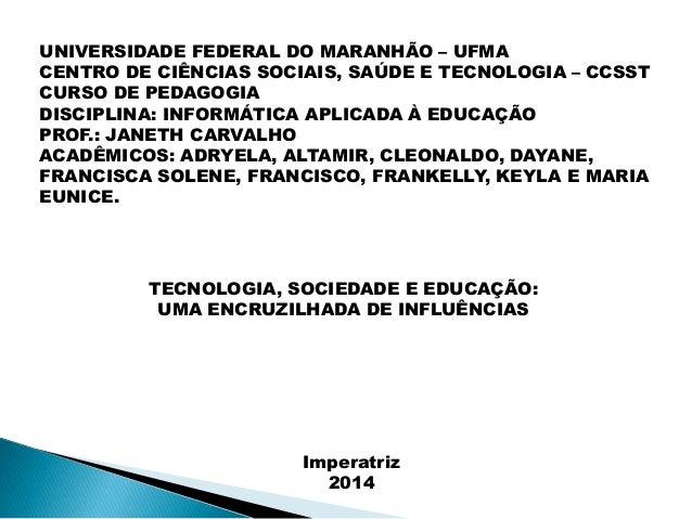 UNIVERSIDADE FEDERAL DO MARANHÃO – UFMA CENTRO DE CIÊNCIAS SOCIAIS, SAÚDE E TECNOLOGIA – CCSST CURSO DE PEDAGOGIA DISCIPLI...