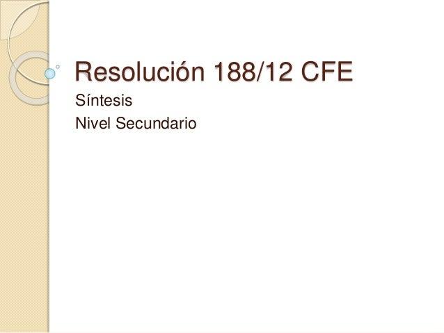 Resolución 188/12 CFE Síntesis Nivel Secundario