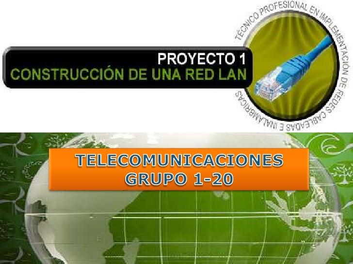 TELECOMUNICACIONES GRUPO 1-20<br />