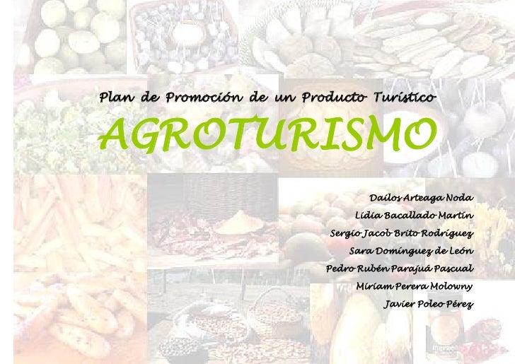 Plan de Promoción de un Producto TurísticoAGROTURISMO                                    Dailos Arteaga Noda              ...