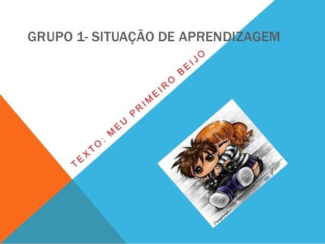 GRUPO 1- SITUAÇÃO DE APRENDIZAGEM