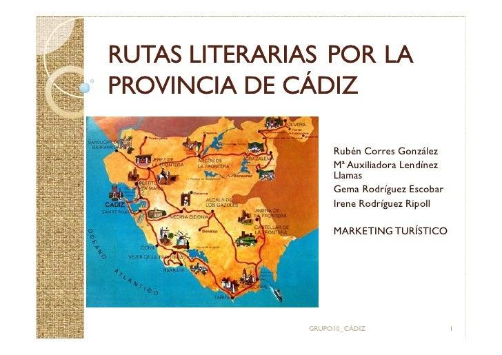 RUTAS LITERARIAS POR LA PROVINCIA DE CÁDIZ                      Rubén Corres González                     Mª Auxiliadora L...