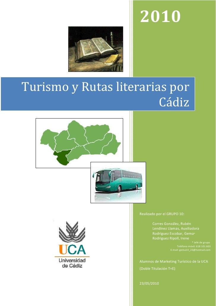 2010   Turismo y Rutas literarias por                          Cádiz                          Realizado por el GRUPO 10:  ...
