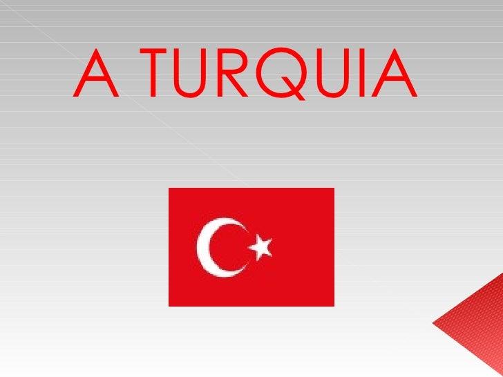 A TURQUIA