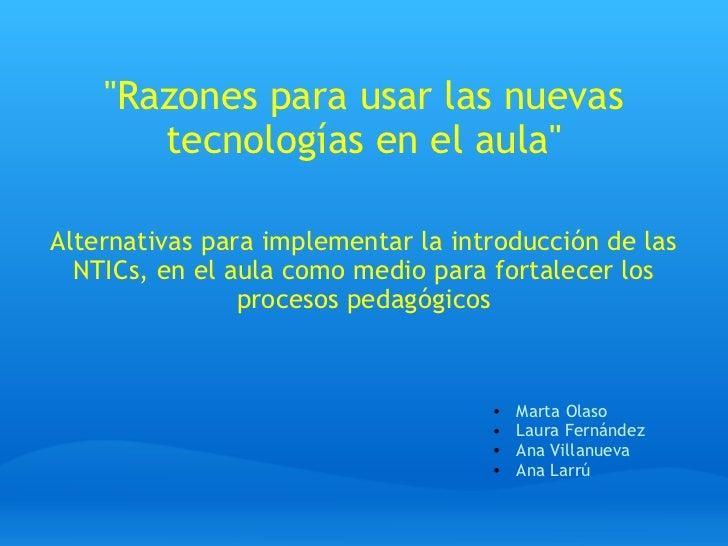 """""""Razones para usar las nuevas tecnologías en el aula""""  Alternativas para implementar la introducción de las NTI..."""