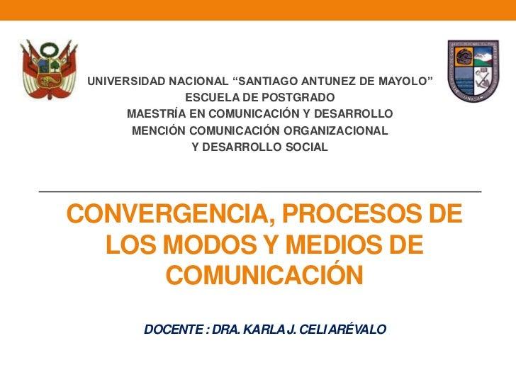 """UNIVERSIDAD NACIONAL """"SANTIAGO ANTUNEZ DE MAYOLO""""               ESCUELA DE POSTGRADO       MAESTRÍA EN COMUNICACIÓN Y DESA..."""