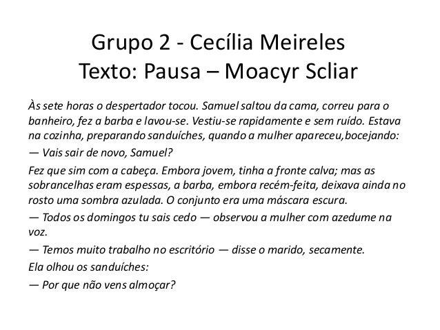 Grupo 2 - Cecília MeirelesTexto: Pausa – Moacyr ScliarÀs sete horas o despertador tocou. Samuel saltou da cama, correu par...