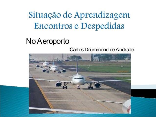 NoAeroportoCarlosDrummond deAndrade