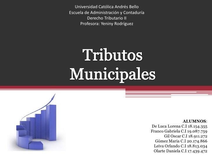 Universidad Católica Andrés BelloEscuela de Administración y Contaduría         Derecho Tributario II     Profesora: Yenin...