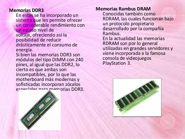 Memorias DDR3 En estas se ha incorporado un sistema que les permite ofrecer un considerable rendimiento con un escaso nive...