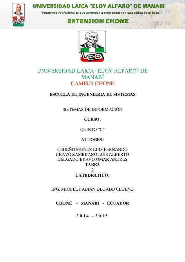 """UNIVERSIDAD LAICA """"ELOY ALFARO"""" DE MANABÍ CAMPUS CHONE ESCUELA DE INGENIERIA DE SISTEMAS SISTEMAS DE INFORMACIÓN CURSO: QU..."""