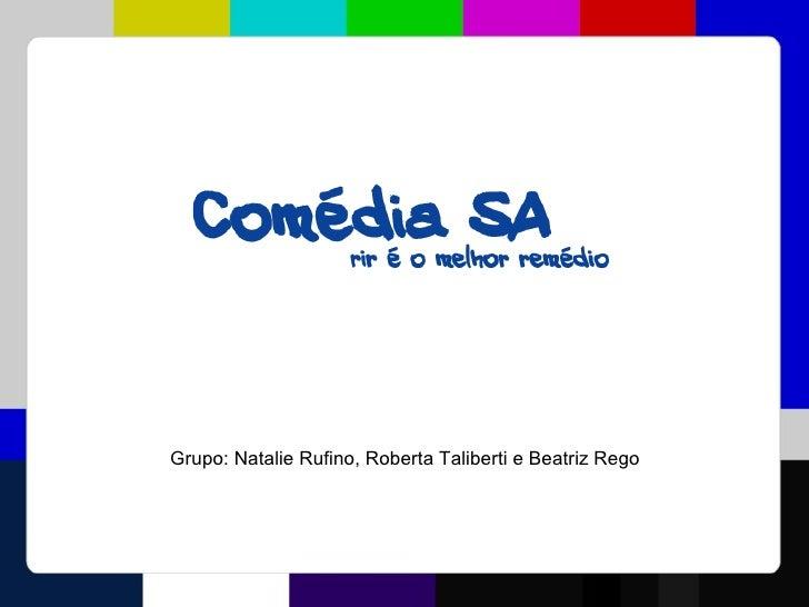 Grupo:NatalieRufino,RobertaTalibertieBeatrizRego