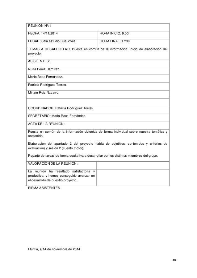 48 REUNIÓN Nº: 1 FECHA: 14/11/2014 HORA INICIO: 9:00h LUGAR: Sala estudio Luis Vives. HORA FINAL: 17:30 TEMAS A DESARROLLA...