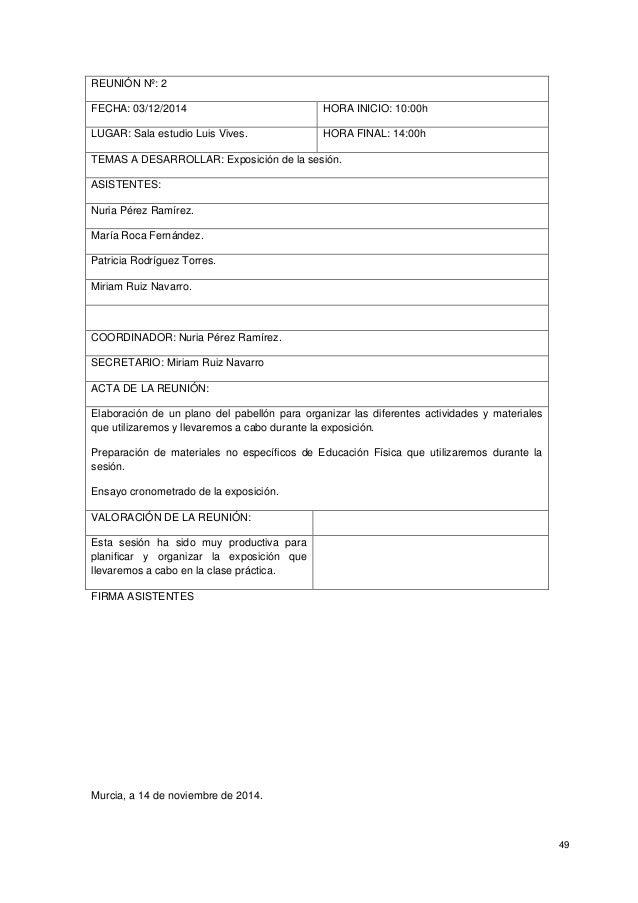 49 REUNIÓN Nº: 2 FECHA: 03/12/2014 HORA INICIO: 10:00h LUGAR: Sala estudio Luis Vives. HORA FINAL: 14:00h TEMAS A DESARROL...