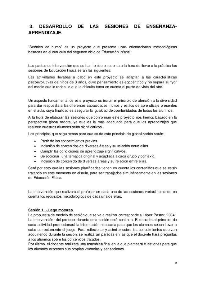 """9 3. DESARROLLO DE LAS SESIONES DE ENSEÑANZA- APRENDIZAJE. """"Señales de humo"""" es un proyecto que presenta unas orientacione..."""